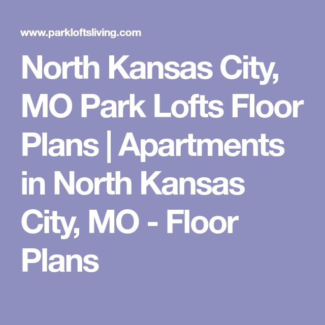 North Kansas City, MO Park Lofts Floor Plans | Apartments in North Kansas City, MO - Floor Plans