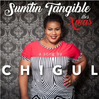 VIDEO: Chigul  Sumtin Tangible this Xmas   The talented Comedienne-cum-singer has just put out the visuals to her interesting take on Christmas gifts. This one is called Sumtin Tangible 4 Xmas and I love it!Audio Player  DOWNLOAD AUDIO (Chigul  Sumtin Tangible This Xmas)  VIDEO