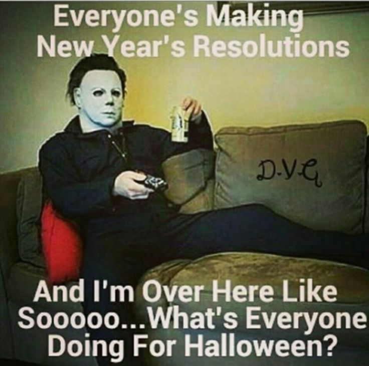 Everyone's making New Year's resolutions and I'm over here like Sooooo... What's everyone doing for Halloween?
