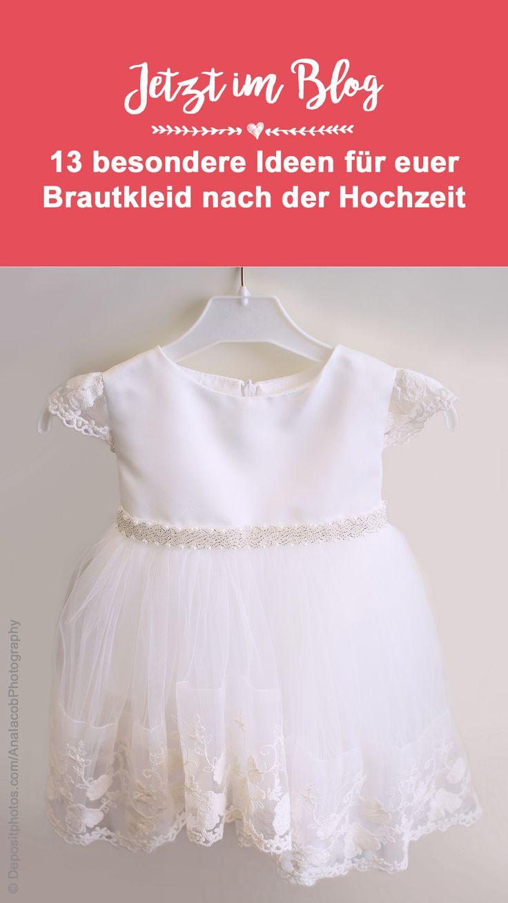 13 Besondere Verwendungsideen Fur Euer Brautkleid Nach Der Hochzeit Brautkleid Farben Co Brautkleid Brautkleid Farben Braut