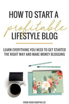 Learn how to start a blog and make money! Today I'm sharing everything you need to know to start a blog the RIGHT way with a profitable mindset so you can make money blogging and build a life you love. Via Honey & Pine #blogging #startablog #makemoneyblogging #lifestylebloggers #blog #blogtips