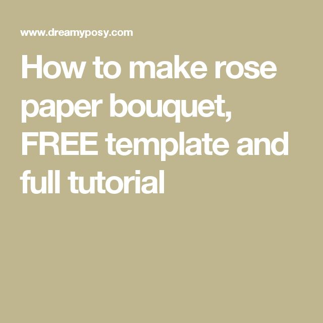 How to make rose paper bouquet, FREE template and full tutorial