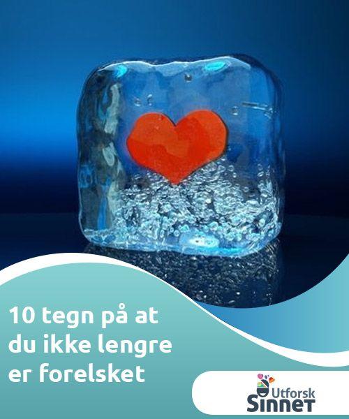 10 tegn på at du ikke lengre er forelsket   Å få hjertet sitt knust gjør vondt. Det gjør vondt både i hjerte og i sjel. Men hva er signalene på at vi ikke lengre er forelsket?