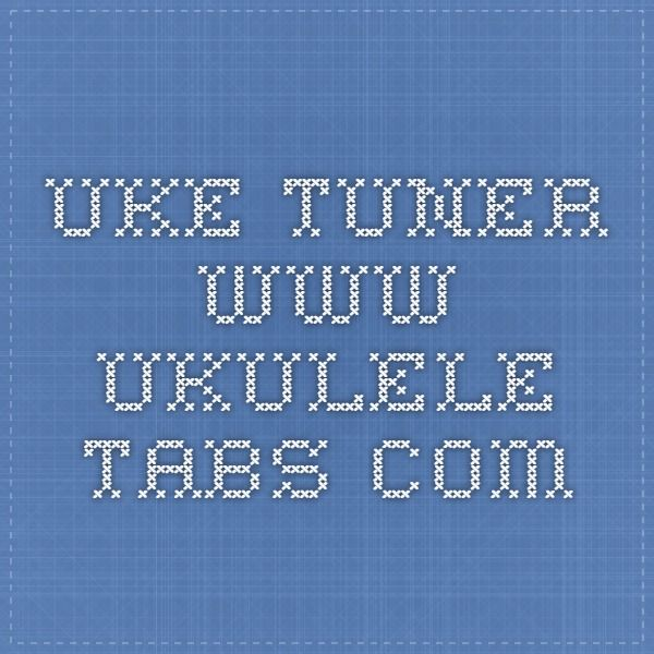 UKE TUNER  www.ukulele-tabs.com