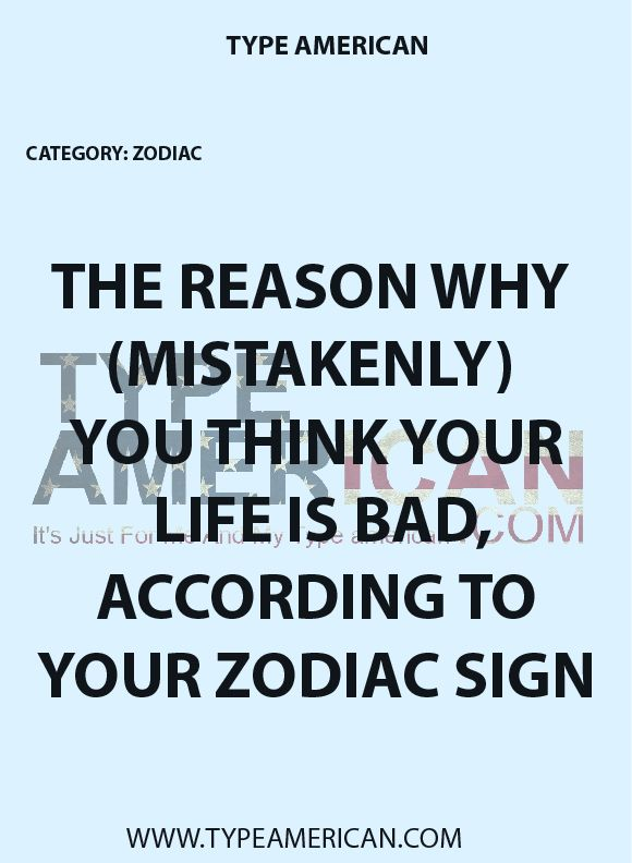 The Reason Why Mistakenly You Think Your Life Is Bad According