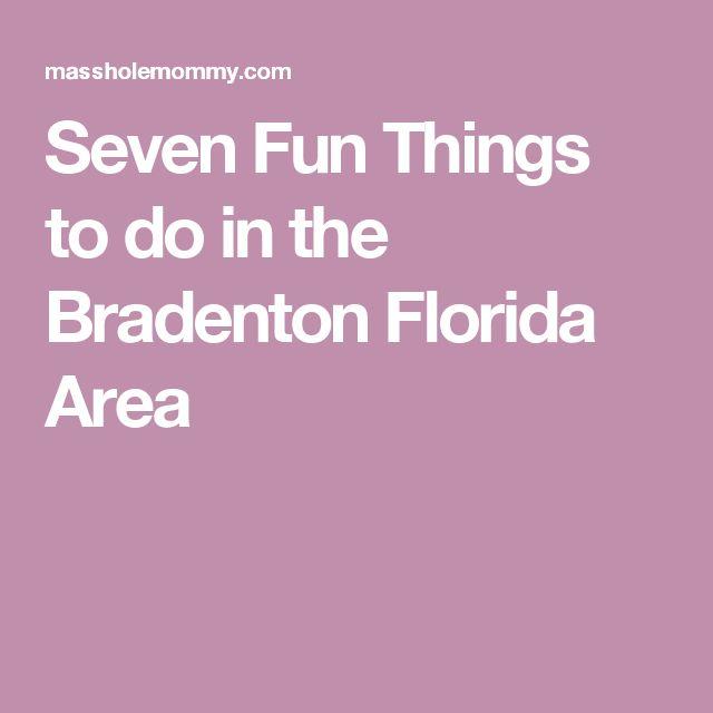 Seven Fun Things to do in the Bradenton Florida Area