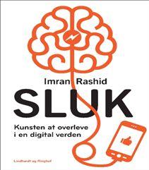 SLUK af Imran Rashid handler om kunsten at overleve i en digital verden. Bestselleren giver gode råd til at lukke ned og genvinde kontrollen SLUK af Rashid. Klik på forsidefotoet og læs mere om bestselleren SLUK.