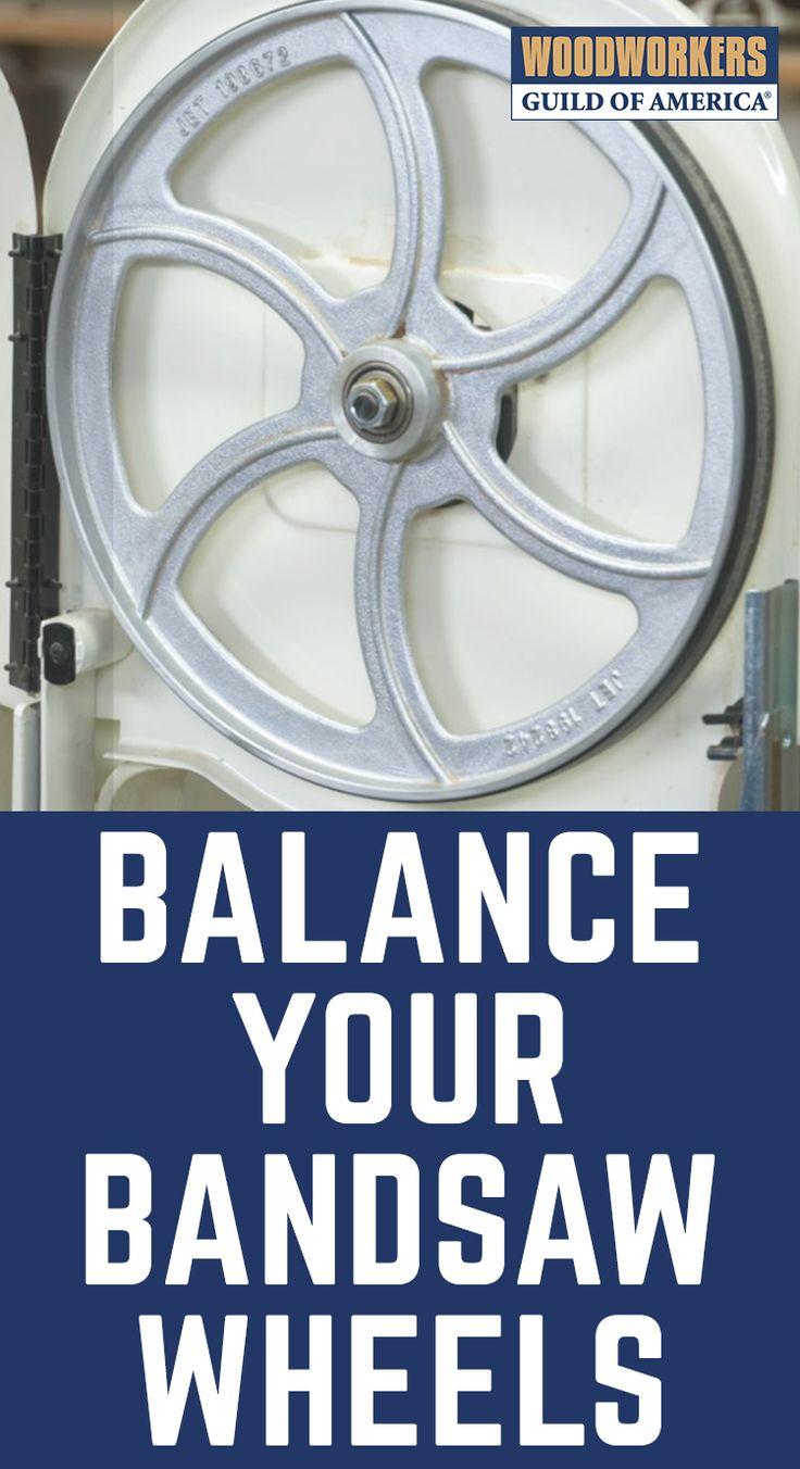 Balance Your Bandsaw Wheels in 2020 Bandsaw wheels
