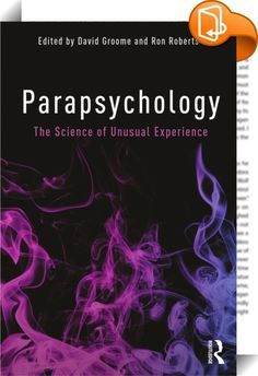 Parapsychology :: <P>Containing contributions from leading paranormal researchers, this edition of <I>Parapsychology</I> continues to challenge and provoke readers with some of psychology's most puzzling phenomena. Whether believers or sceptics, the book provides readers with the opportunity to further their understanding of the paranormal, bridging the gap between traditional psychology and its so-called fringe areas.</P> <P></P> <P>Featuring updates to many of the original chapte...