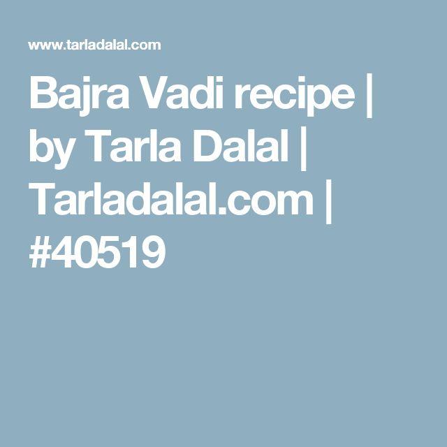 Bajra Vadi recipe   by Tarla Dalal   Tarladalal.com   #40519