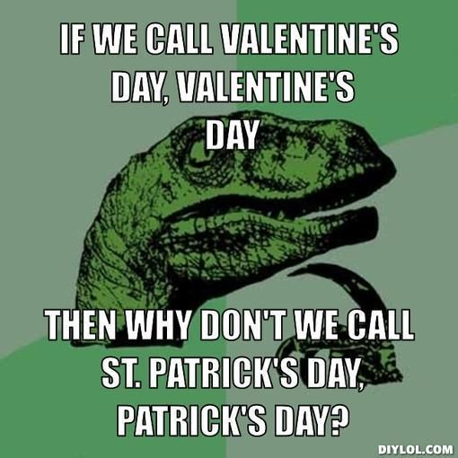 Why Don't We Call St Patrick's Day Patrick's Day? st patricks day st patricks day memes funny st patricks day images funny st patricks day memes