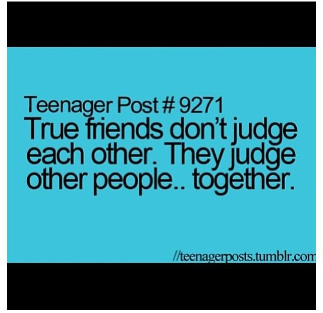 Quotes Don T Judge: True Friends Don't Judge Each Other. They Judge Other