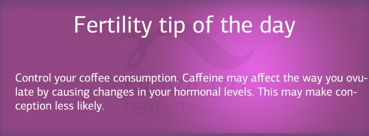 Fertility tip of the day : Control coffee consumption.