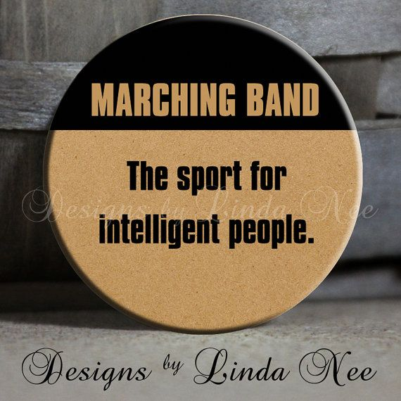 """MARCHING BAND The sport for intelligent people Tan- Football, Marching Band, Drums, Saxophone, Clarinet Quote - Magnet 1.5"""" Pinback Button on Etsy, $1.50"""