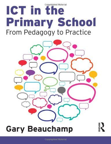 Beauchamp, G. (2017). Computing and ICT in the primary school : From pedagogy to practice. Abingdon: Routledge