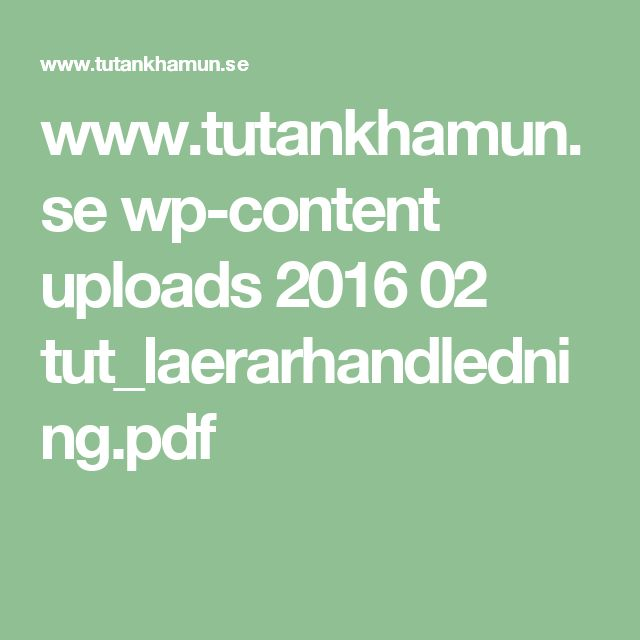 www.tutankhamun.se wp-content uploads 2016 02 tut_laerarhandledning.pdf