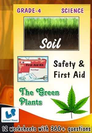 GRADE-4-SCIENCE-SAFETY-FIRST-AID,SOIL,THE-GREEN-PLANTS-WB This workbook contains printable worksheets on Safety & First Aid, Soil and The Green Plants for Grade 4 students.  There are total 12 worksheets with 360+ questions.  Pattern of questions : Multiple Choice Questions, Fill in the blanks, True and false…    PRICE :- RS.149.00