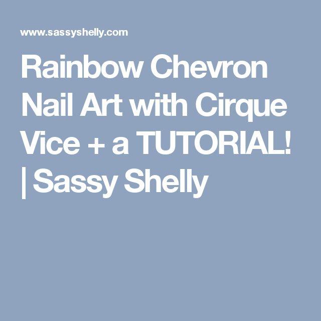 Rainbow Chevron Nail Art with Cirque Vice + a TUTORIAL! | Sassy Shelly