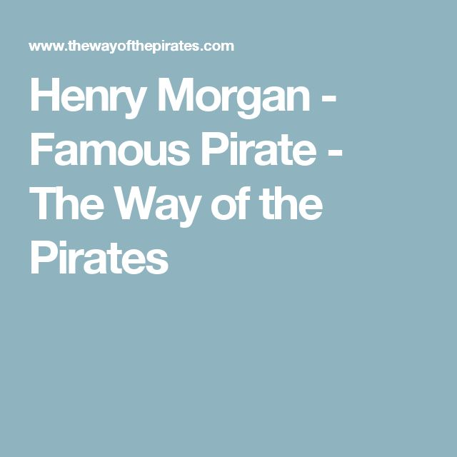 Henry Morgan - Famous Pirate - The Way of the Pirates