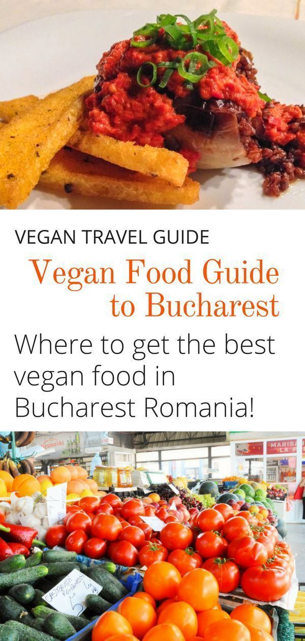 Vegan Guide To Bucahrest Romania Where To Get The Best Vegan Food In Romania S Capital City Vegantravel Vegan Travel Food Guide Vegan Guide Vegan Travel