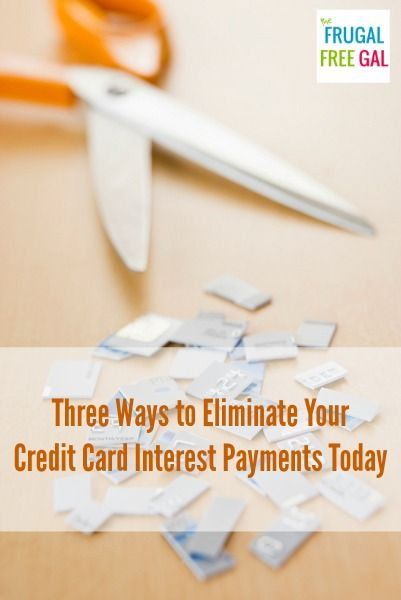 Three Ways to Eliminate Your Credit Card Interest Payments Today