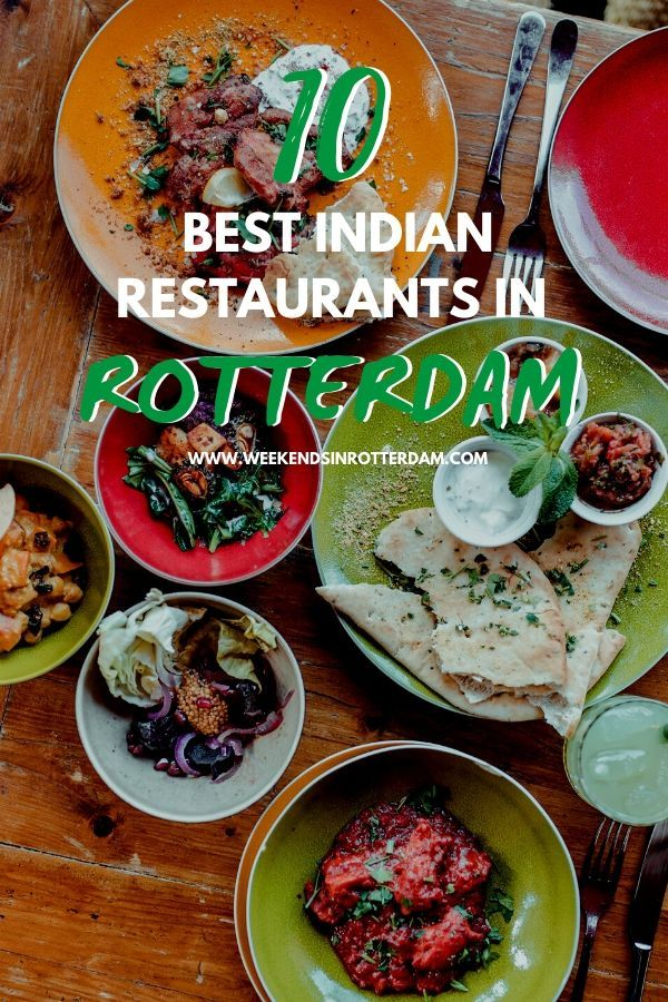 10 Amazing Indian Restaurants In Rotterdam Weekends In Rotterdam Culinary Travel Travel Food Foodie Travel