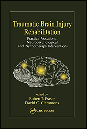 Traumatic #BrainInjury Rehabilitation: Practical Vocational, Neuropsychological, and Psychotherapy Interventions #neuroskills
