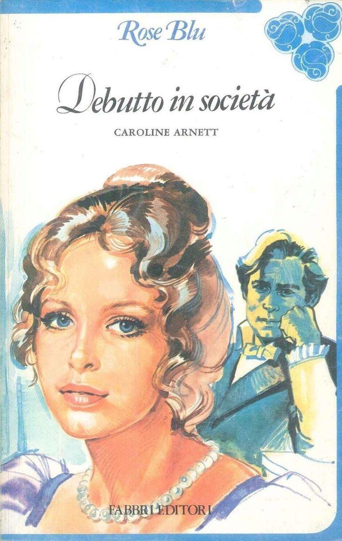 DEBUTTO IN SOCIETA' - CAROLINE ARNETT - ROSE BLU in Libri e riviste, Altro libri e riviste   eBay