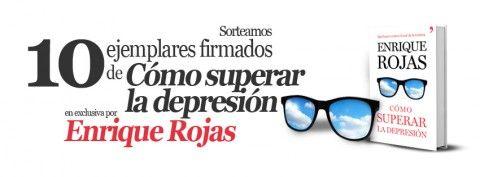 """Sorteo 10 ejemplares firmados de """"Cómo superar la depresión"""" de Enrique Rojas."""