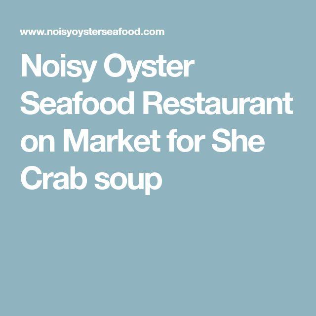 Noisy Oyster Seafood Restaurant on Market for She Crab soup