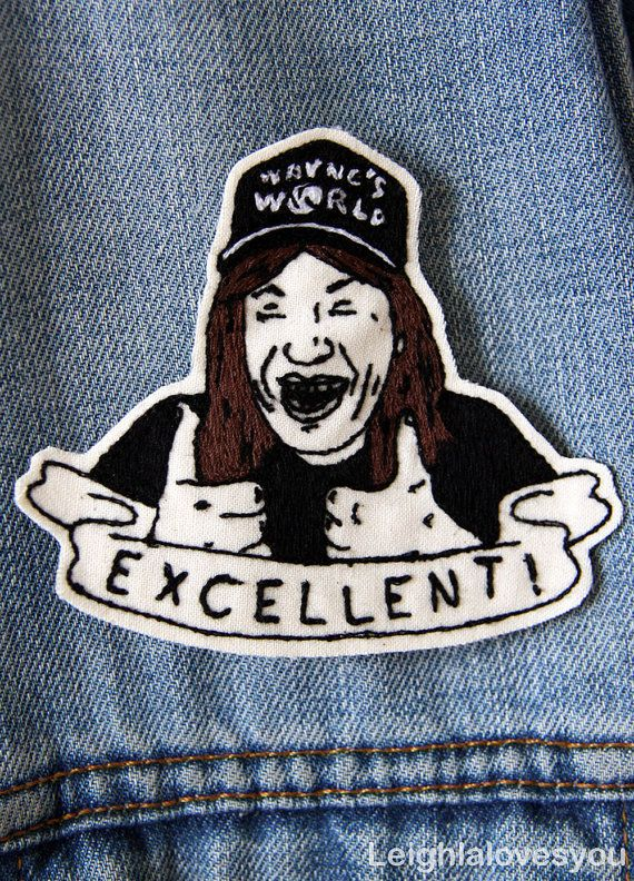 Waynes World! Party Time! Excellent!!    Wayne Campbell EXCELLENT! Embroidered Patch/Brooch!  This item can also be transformed into a key fob by