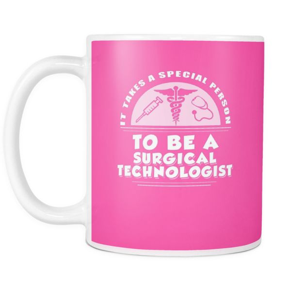Surgical Tech Mug | It Takes A Special Person To Be A Surgical Technologist  #surgicaltech #scrubtech #cst