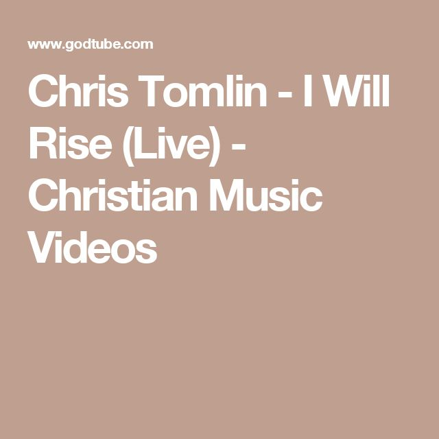 Chris Tomlin - I Will Rise (Live) - Christian Music Videos