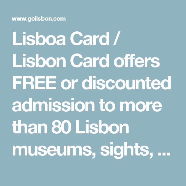 Lisboa Card / Lisbon Card offers FREE or discounted admission to more than 80 Lisbon museums, sights, attractions and tours