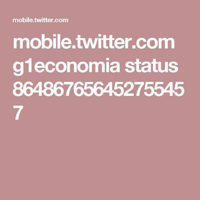 mobile.twitter.com g1economia status 864867656452755457