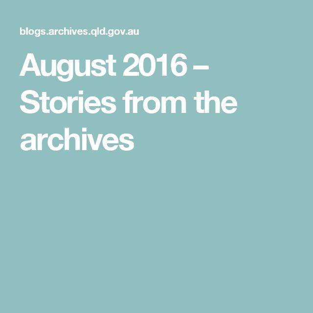August 2016 – Stories from the archives