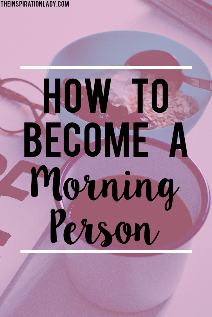 Becoming a morning person makes more of an impact than you would think. Having a happy morning sets the tone for the day...