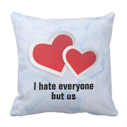 2 Red Hearts - I Hate Everyone But Us Typography Throw Pillow - humor funny fun humour humorous gift idea