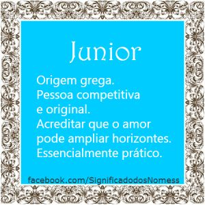 Significado do nome Junior | Significado dos Nomes