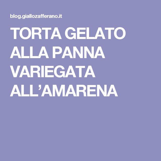 TORTA GELATO ALLA PANNA VARIEGATA ALL'AMARENA