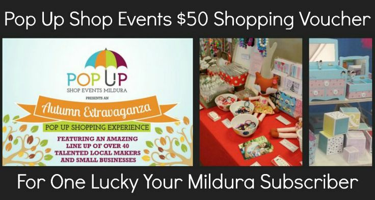 Pop Up Shop Events #Mildura have their next event coming up on Friday 11th & Saturday 12th April. At the Autumn Extravaganza you will find over 40 local handmade, boutique and unique businesseses and they would love to giveaway some shopping dollars to the value of $50 to one lucky Your Mildura Subscriber!