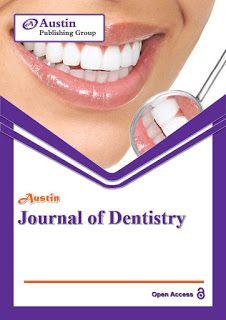 Austin Publishing Group: Austin Journal of Dentistry