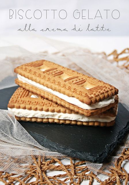 Letizia in Cucina: Biscotti Gelato alla Crema di Latte