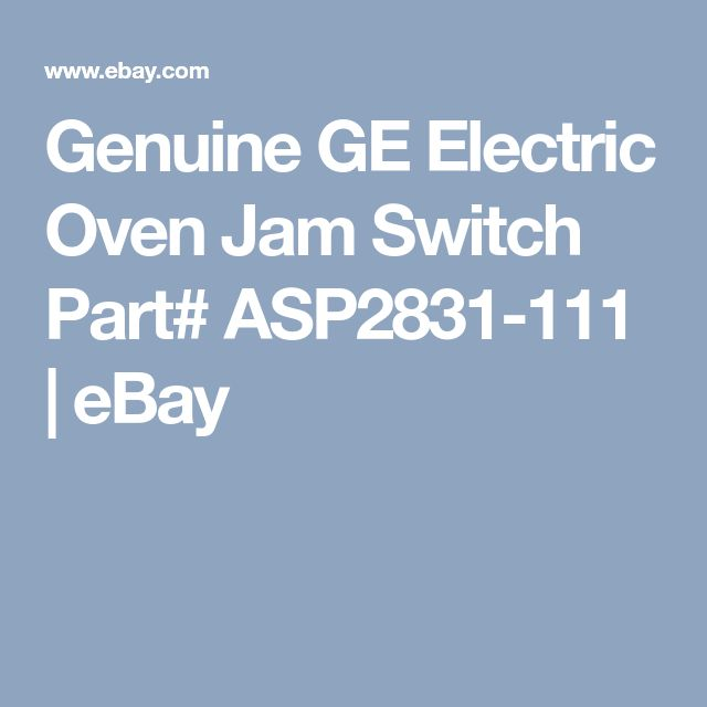 Genuine GE Electric Oven Jam Switch Part# ASP2831-111  | eBay