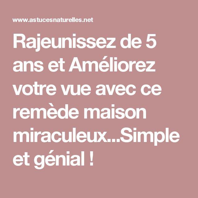 Rajeunissez de 5 ans et Améliorez votre vue avec ce remède maison miraculeux...Simple et génial !