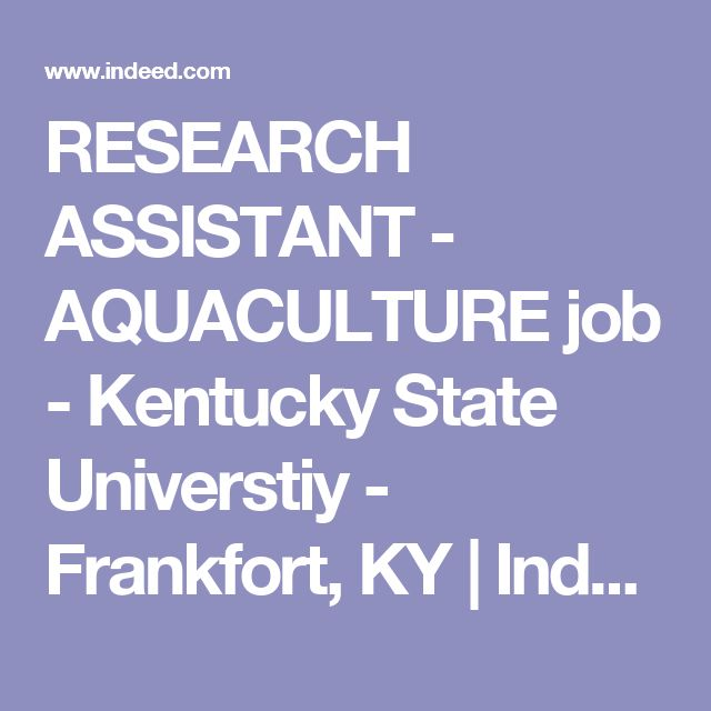 RESEARCH ASSISTANT - AQUACULTURE job - Kentucky State Universtiy - Frankfort, KY | Indeed.com