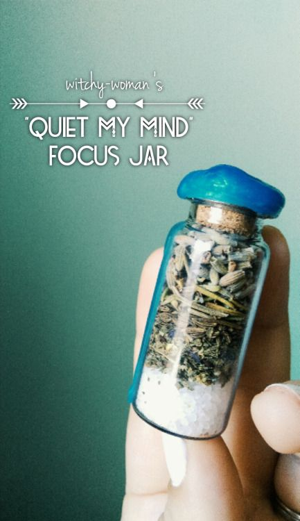 """witchy-woman: """"Hi sweeties! A new jar for you today! Trouble focusing and concentrating/channeling extra energy into positive, useful ways is not a new struggle in my household. This jar was a request, but also something I found to be useful for..."""