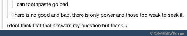 Alguien uso la frase del señor tenebroso para contestar una pregunta sobre pasta dental, ayuda