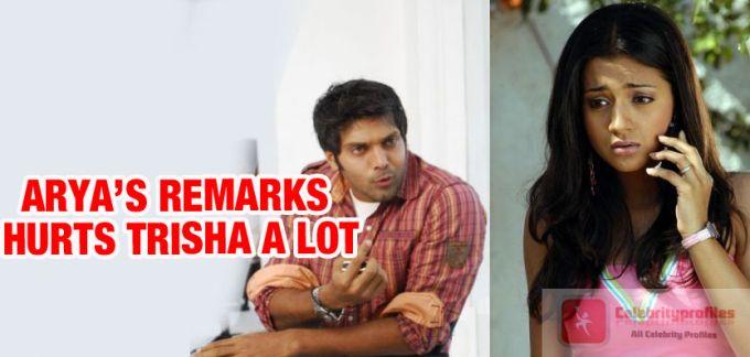 Tamil Actor Arya Statement hurts Actress Trisha