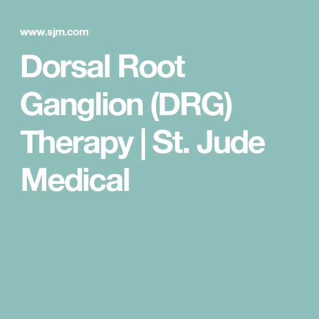 Dorsal Root Ganglion (DRG) Therapy | St. Jude Medical